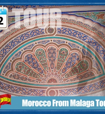 Morocco From Malaga Tour